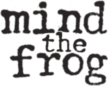 mind the frog